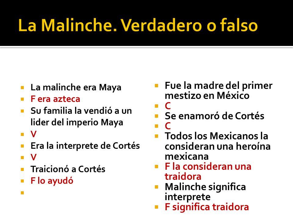 La Malinche. Verdadero o falso