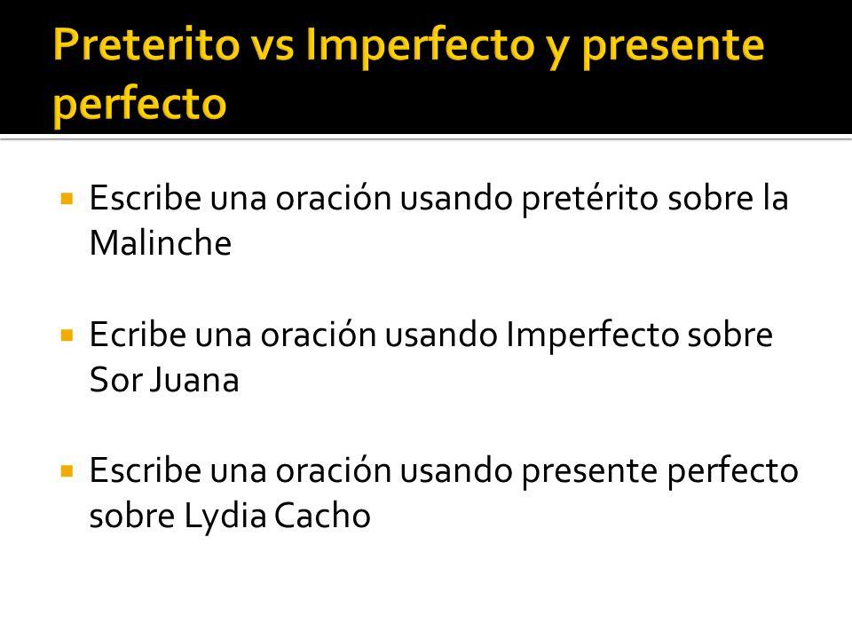 Preterito vs Imperfecto y presente perfecto