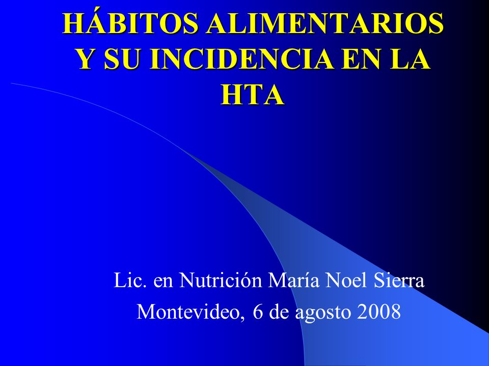 HÁBITOS ALIMENTARIOS Y SU INCIDENCIA EN LA HTA