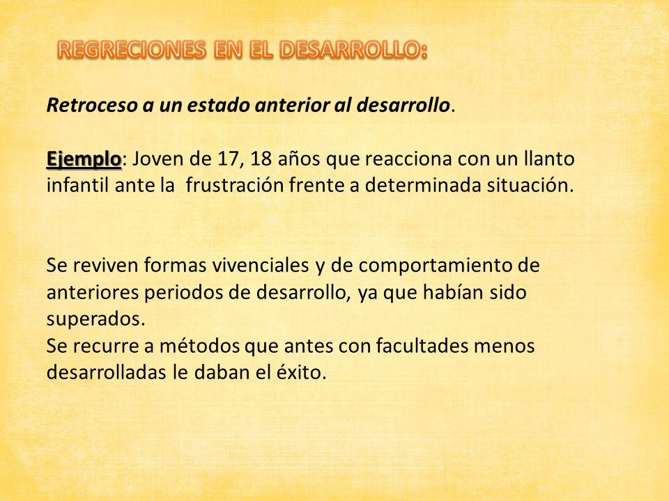 REGRECIONES EN EL DESARROLLO:
