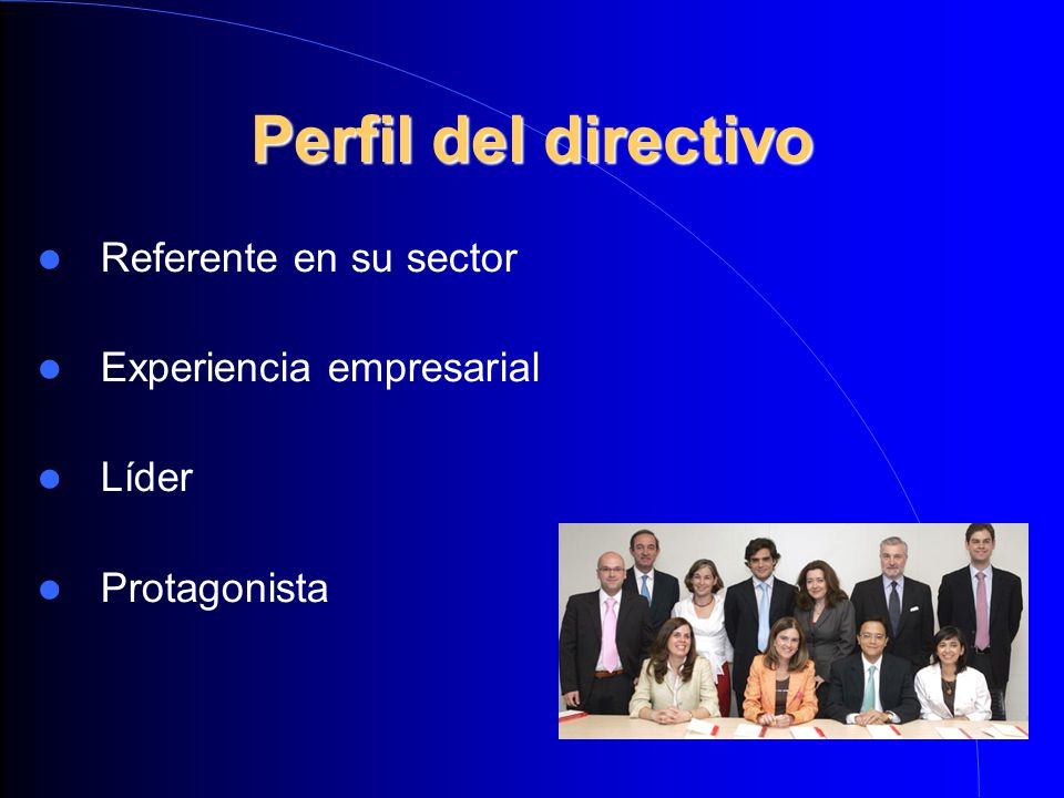 Perfil del directivo Referente en su sector Experiencia empresarial