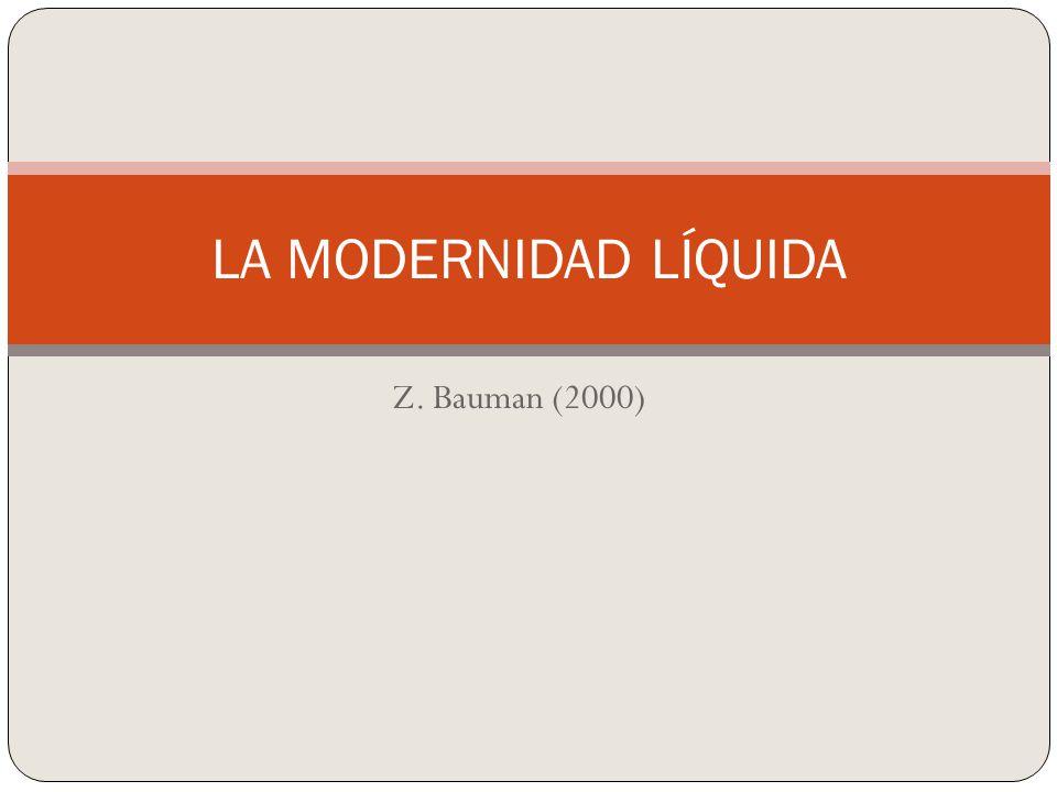 LA MODERNIDAD LÍQUIDA Z. Bauman (2000)