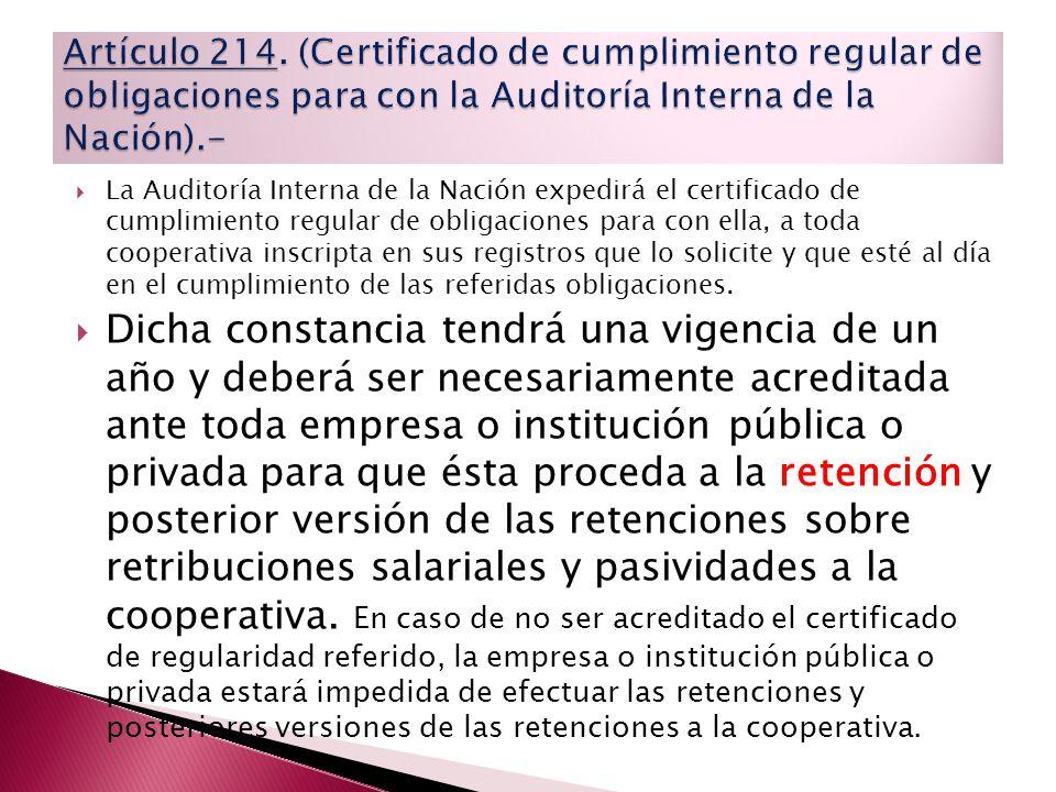 Artículo 214. (Certificado de cumplimiento regular de obligaciones para con la Auditoría Interna de la Nación).-