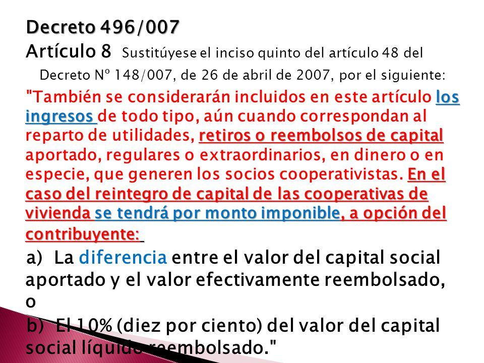Decreto 496/007 Artículo 8 Sustitúyese el inciso quinto del artículo 48 del Decreto Nº 148/007, de 26 de abril de 2007, por el siguiente: