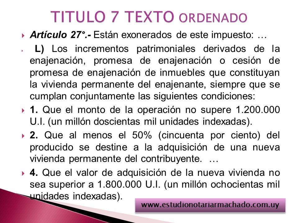 TITULO 7 TEXTO ORDENADO Artículo 27°.- Están exonerados de este impuesto: …