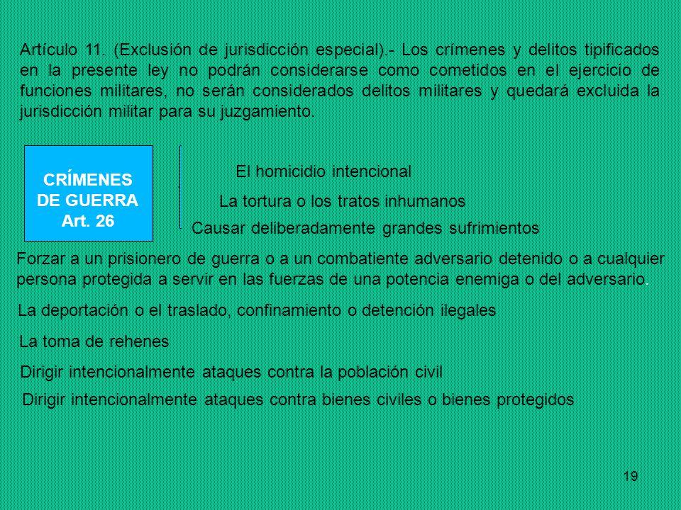 Artículo 11. (Exclusión de jurisdicción especial)