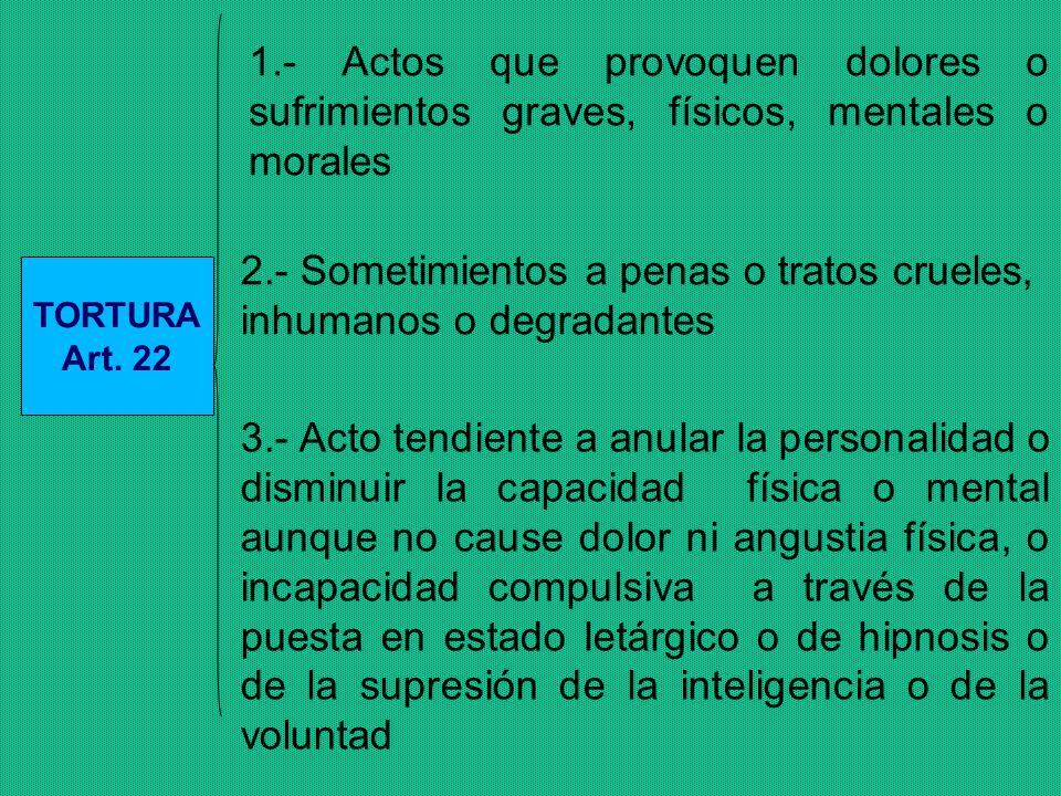 2.- Sometimientos a penas o tratos crueles, inhumanos o degradantes