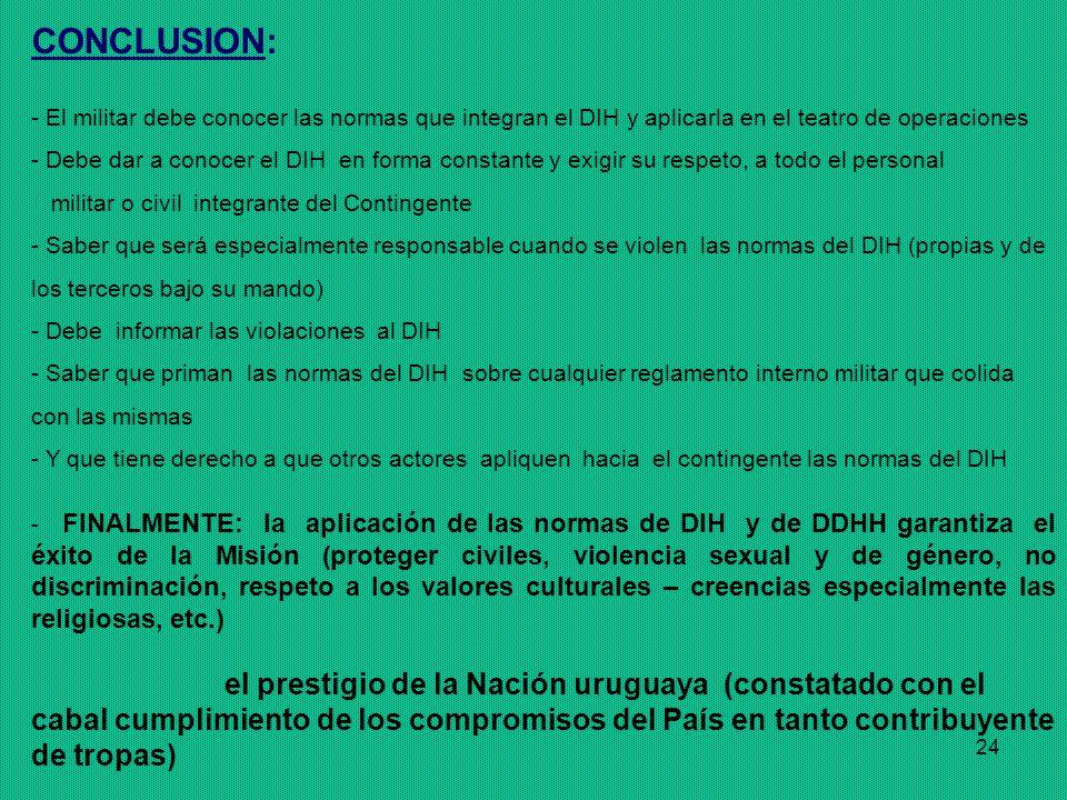 CONCLUSION: El militar debe conocer las normas que integran el DIH y aplicarla en el teatro de operaciones.