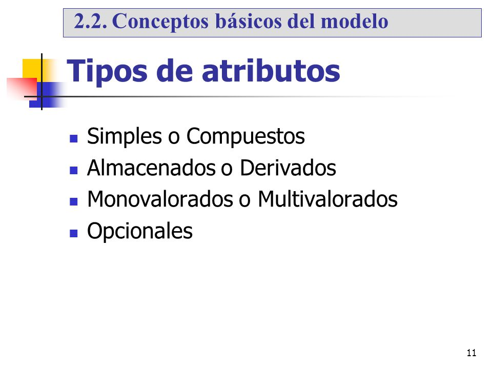 Tipos de atributos 2.2. Conceptos básicos del modelo