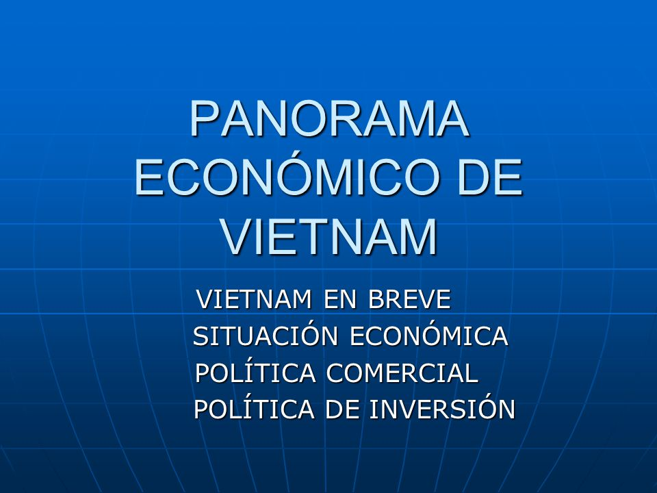 PANORAMA ECONÓMICO DE VIETNAM