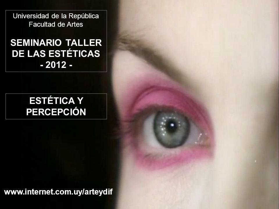 SEMINARIO TALLER DE LAS ESTÉTICAS - 2012 -