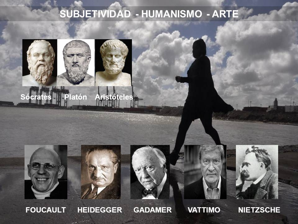 SUBJETIVIDAD - HUMANISMO - ARTE