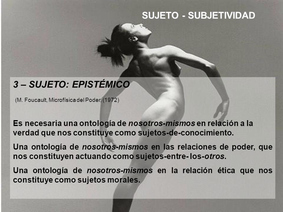 SUJETO - SUBJETIVIDAD 3 – SUJETO: EPISTÉMICO