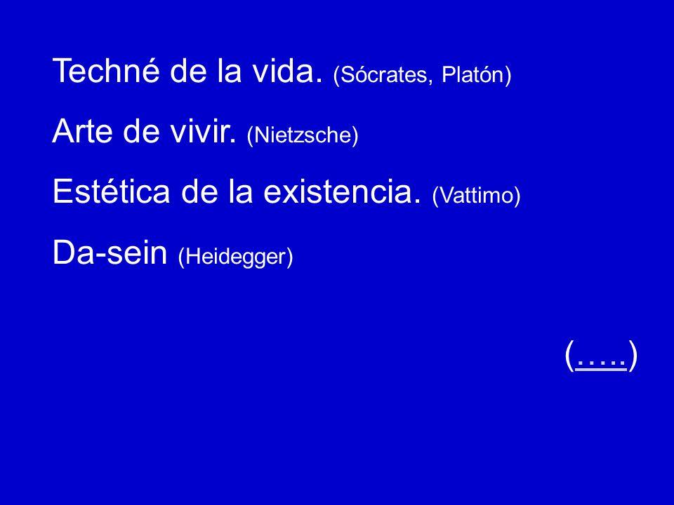 Techné de la vida. (Sócrates, Platón)