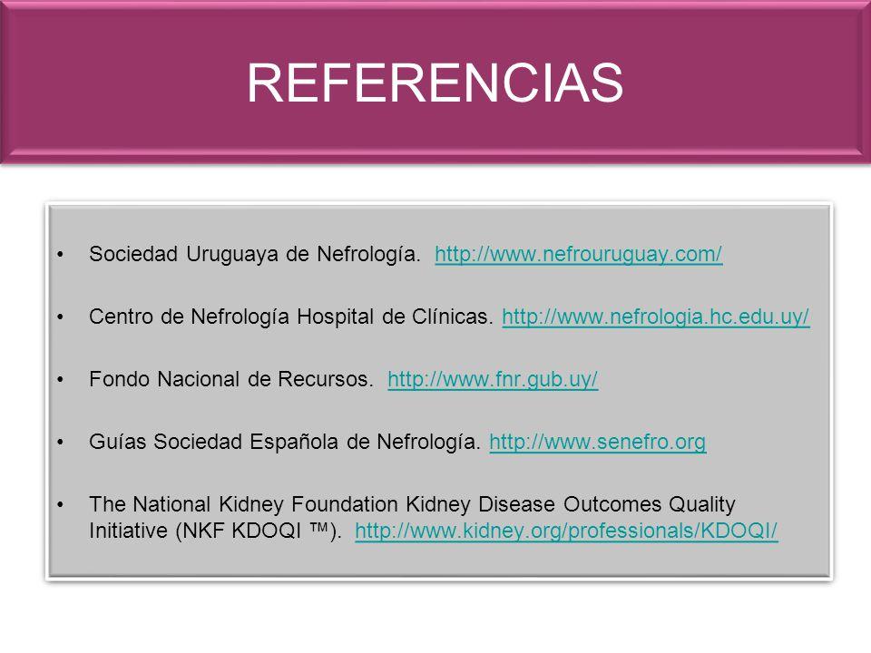 REFERENCIAS Sociedad Uruguaya de Nefrología. http://www.nefrouruguay.com/