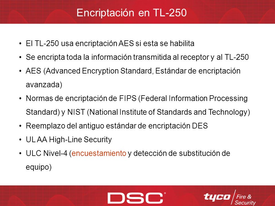 Encriptación en TL-250 El TL-250 usa encriptación AES si esta se habilita. Se encripta toda la información transmitida al receptor y al TL-250.