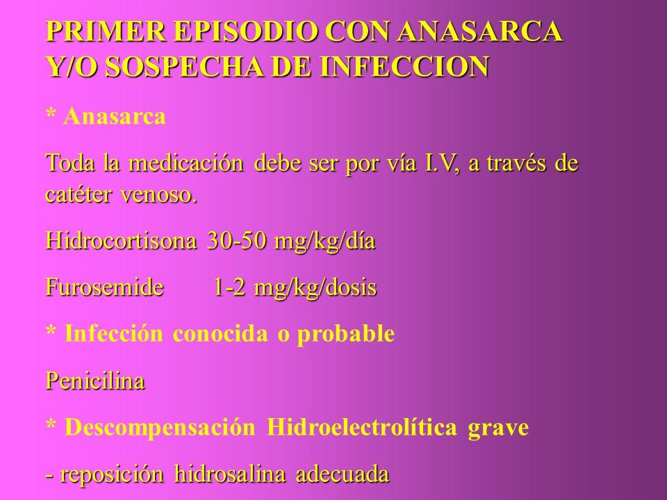 PRIMER EPISODIO CON ANASARCA Y/O SOSPECHA DE INFECCION