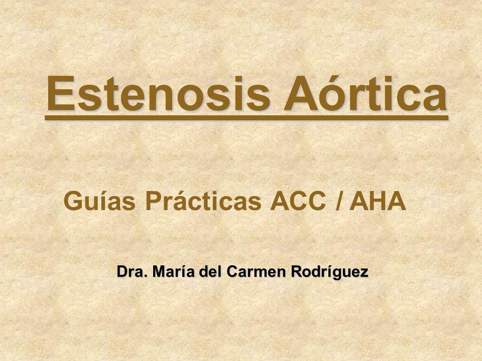 Estenosis Aórtica Guías Prácticas ACC / AHA