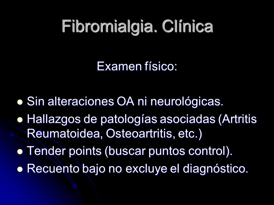 Fibromialgia. Clínica Examen físico: