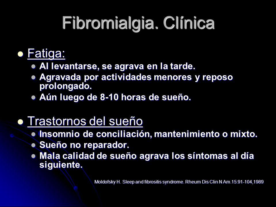 Fibromialgia. Clínica Fatiga: Trastornos del sueño