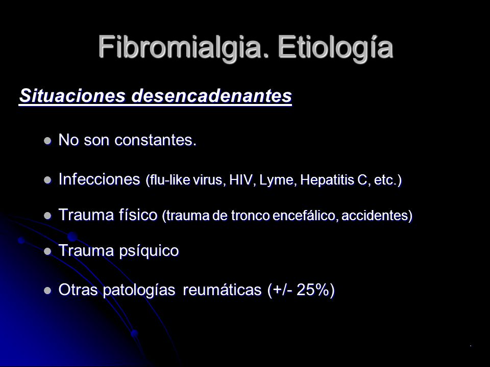 Fibromialgia. Etiología