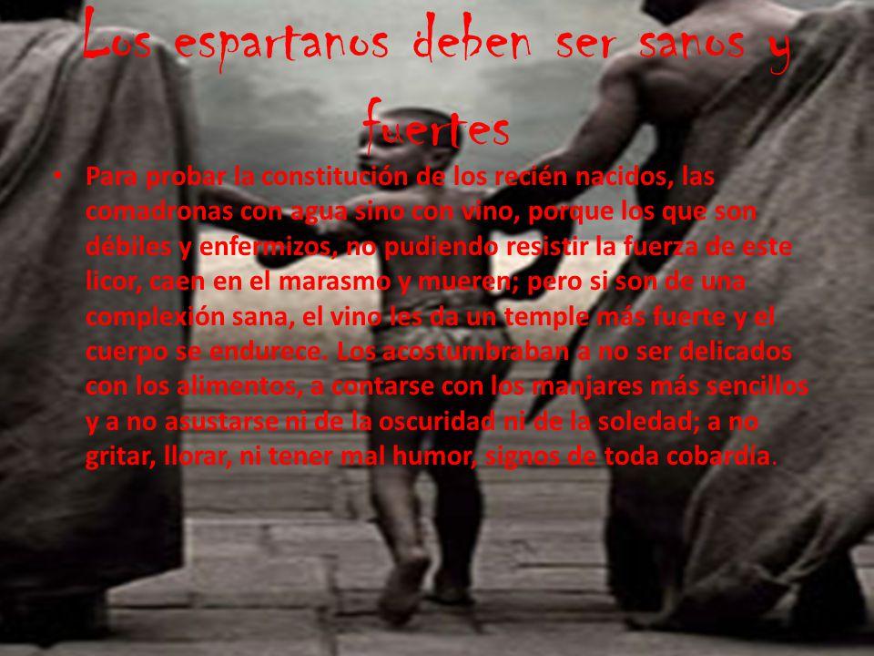 Los espartanos deben ser sanos y fuertes