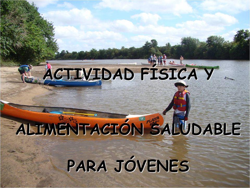 ACTIVIDAD FÍSICA Y ALIMENTACIÓN SALUDABLE PARA JÓVENES
