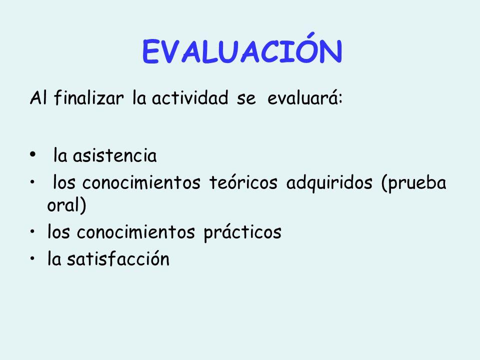 EVALUACIÓN la asistencia Al finalizar la actividad se evaluará: