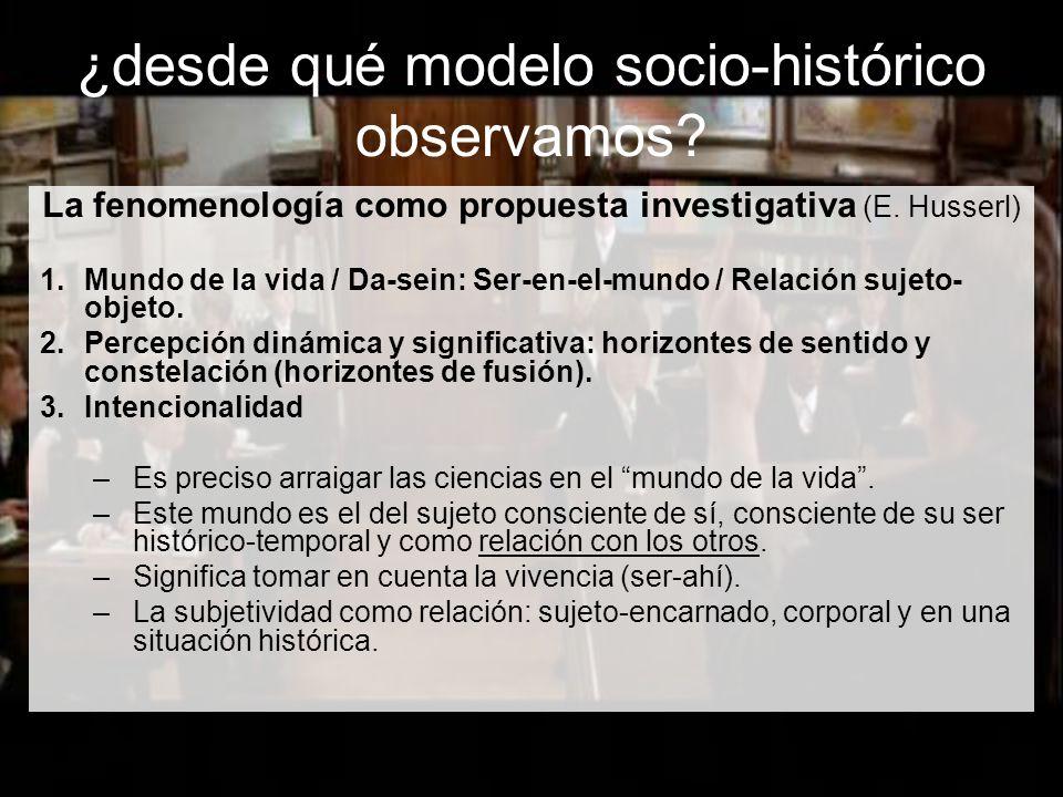 ¿desde qué modelo socio-histórico observamos