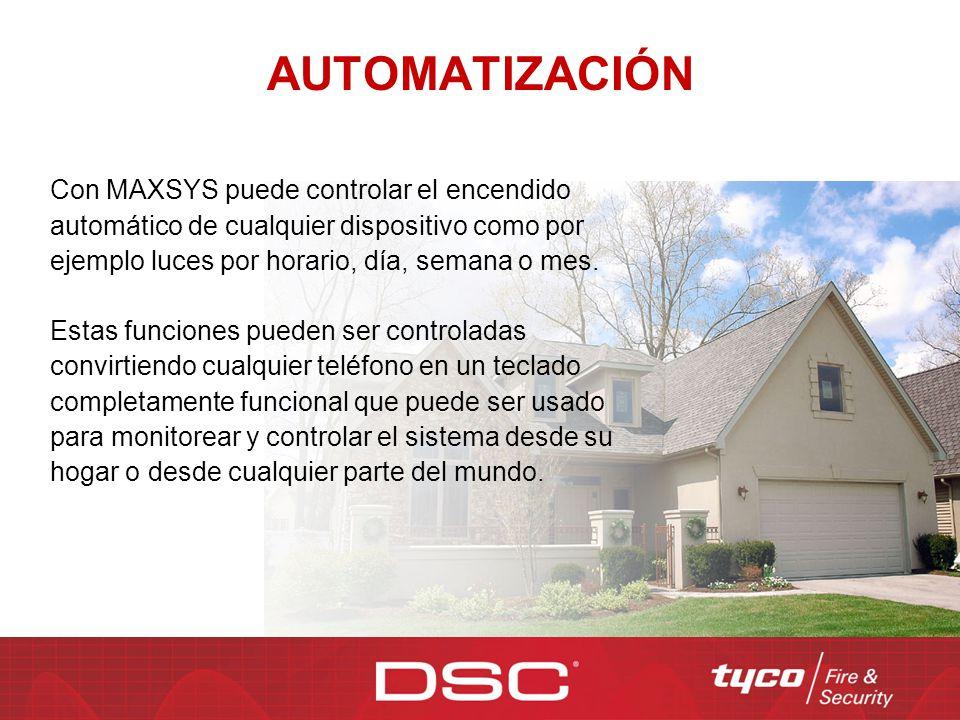 AUTOMATIZACIÓN Con MAXSYS puede controlar el encendido automático de cualquier dispositivo como por ejemplo luces por horario, día, semana o mes.