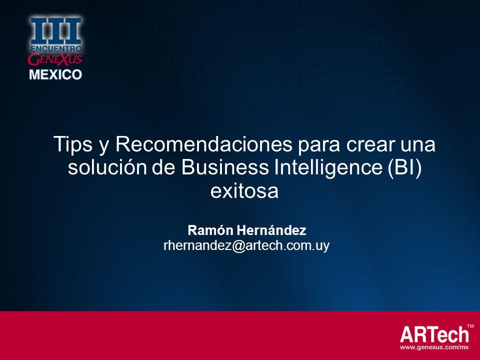 Tips y Recomendaciones para crear una solución de Business Intelligence (BI) exitosa