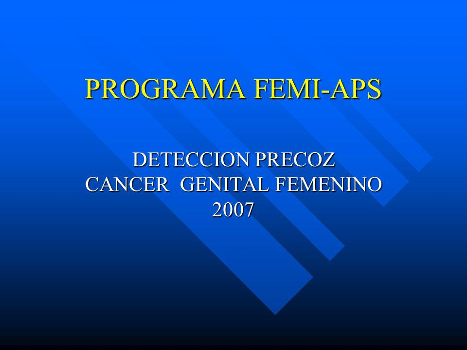 DETECCION PRECOZ CANCER GENITAL FEMENINO 2007