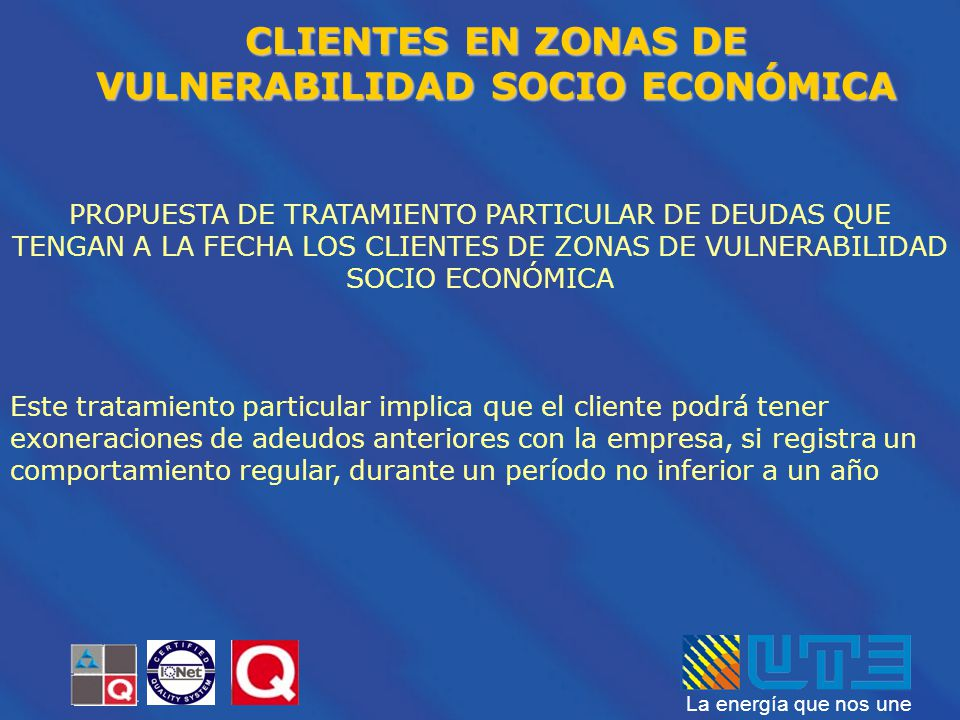 CLIENTES EN ZONAS DE VULNERABILIDAD SOCIO ECONÓMICA