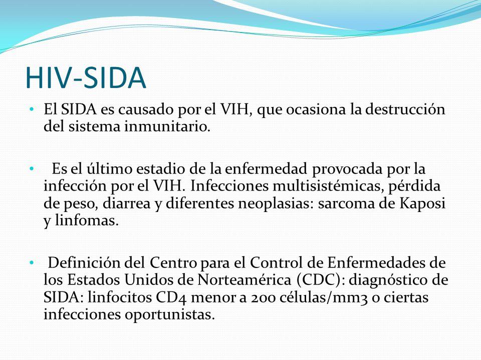 HIV-SIDA El SIDA es causado por el VIH, que ocasiona la destrucción del sistema inmunitario.