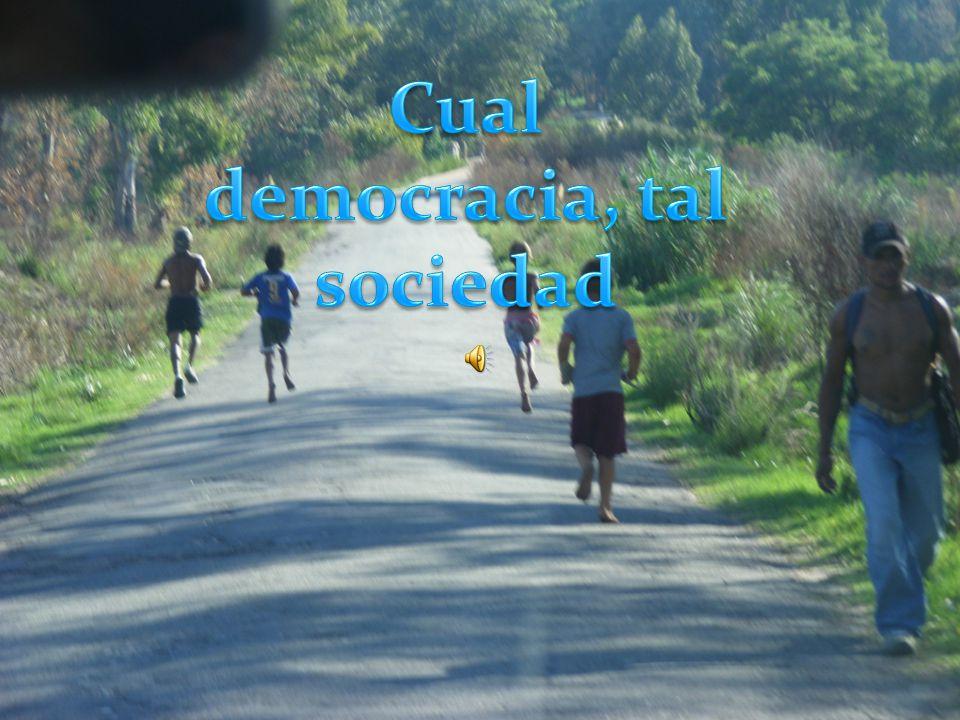 Cual democracia, tal sociedad