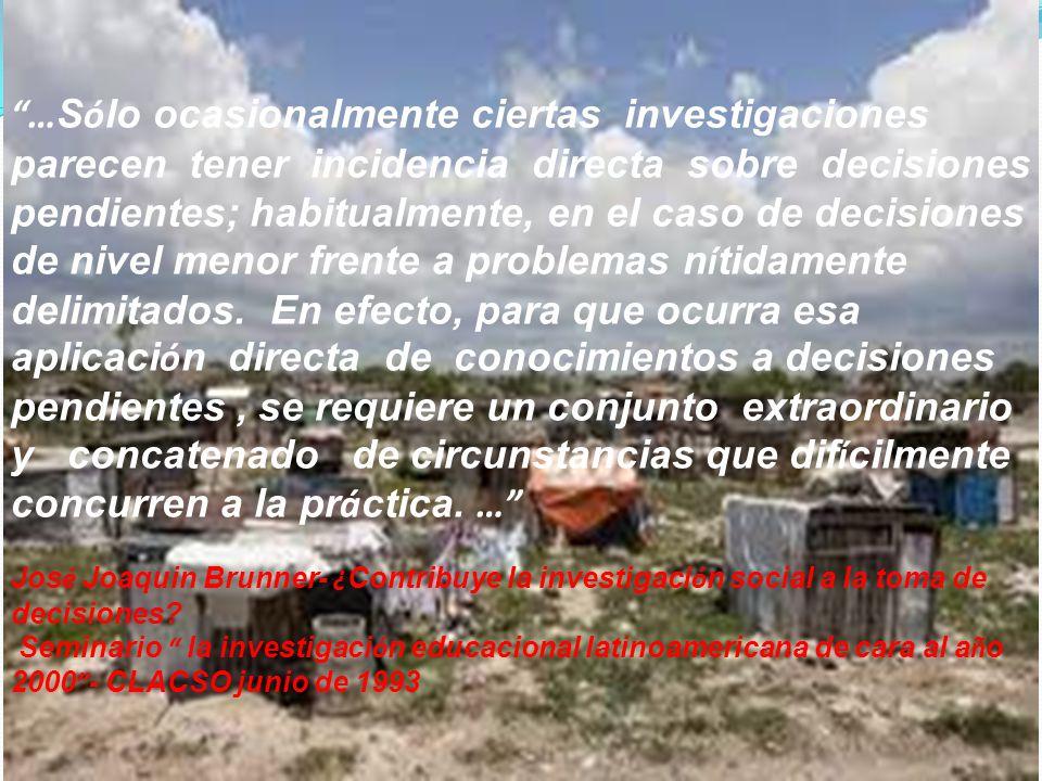 …Sólo ocasionalmente ciertas investigaciones parecen tener incidencia directa sobre decisiones pendientes; habitualmente, en el caso de decisiones