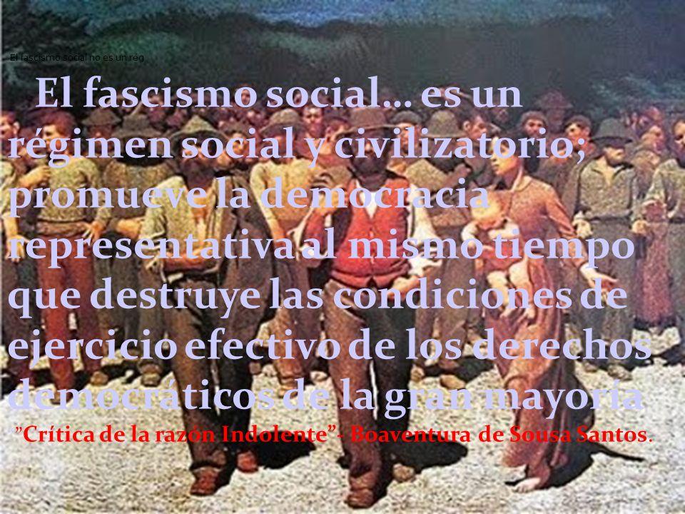 El fascismo social no es un rég