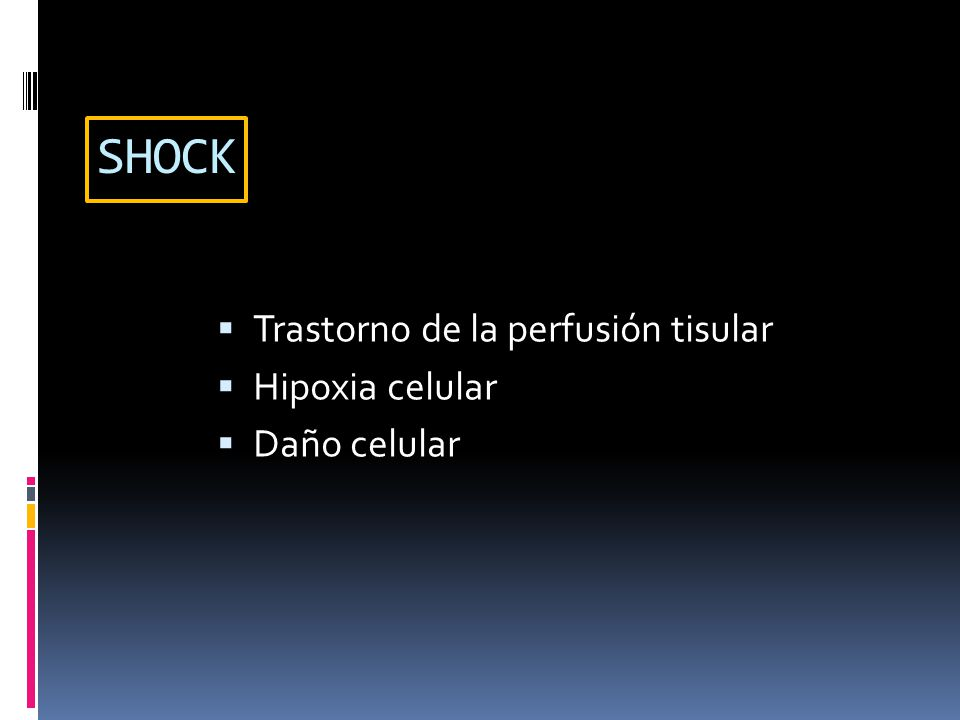 SHOCK Trastorno de la perfusión tisular Hipoxia celular Daño celular