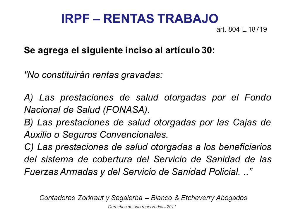 IRPF – RENTAS TRABAJO Se agrega el siguiente inciso al artículo 30: