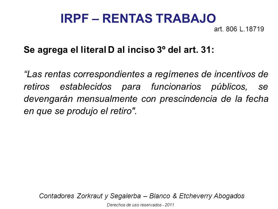 IRPF – RENTAS TRABAJO Se agrega el literal D al inciso 3º del art. 31: