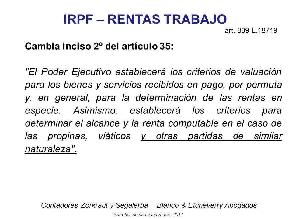 IRPF – RENTAS TRABAJO Cambia inciso 2º del artículo 35:
