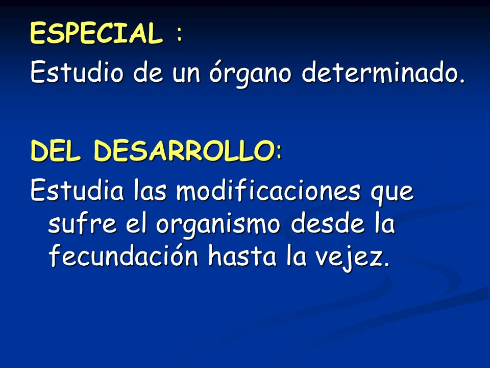ESPECIAL : Estudio de un órgano determinado.