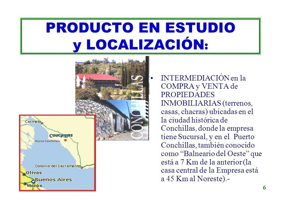 PRODUCTO EN ESTUDIO y LOCALIZACIÓN: