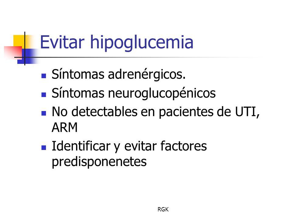 Evitar hipoglucemia Síntomas adrenérgicos. Síntomas neuroglucopénicos