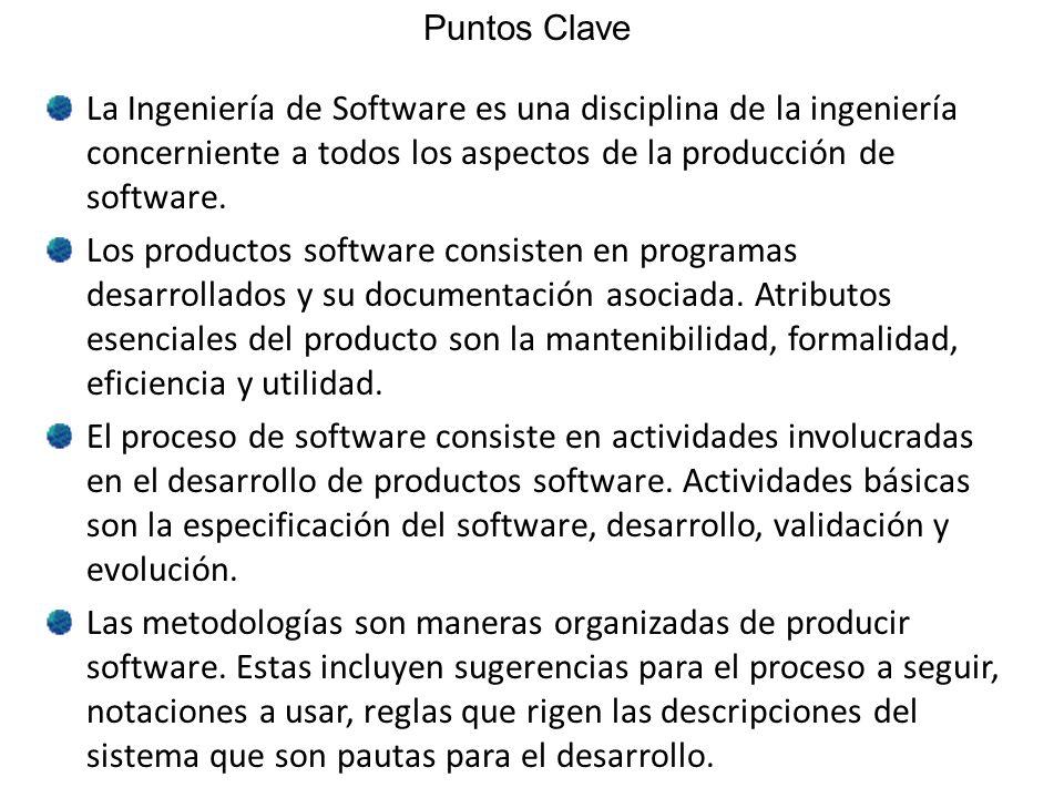 Puntos Clave La Ingeniería de Software es una disciplina de la ingeniería concerniente a todos los aspectos de la producción de software.