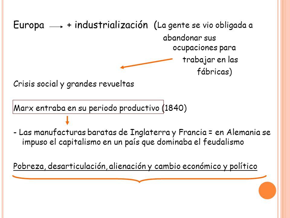 Europa + industrialización (La gente se vio obligada a