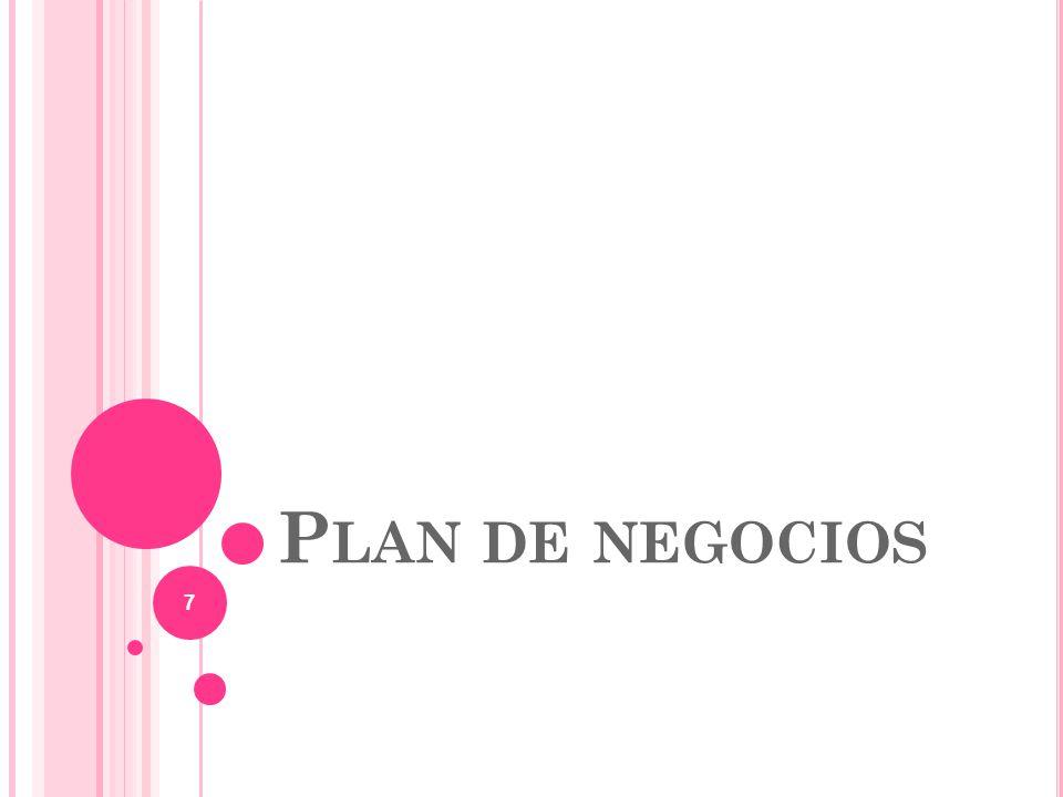 Plan de negocios Se debe definir primero el própósito y misión general.