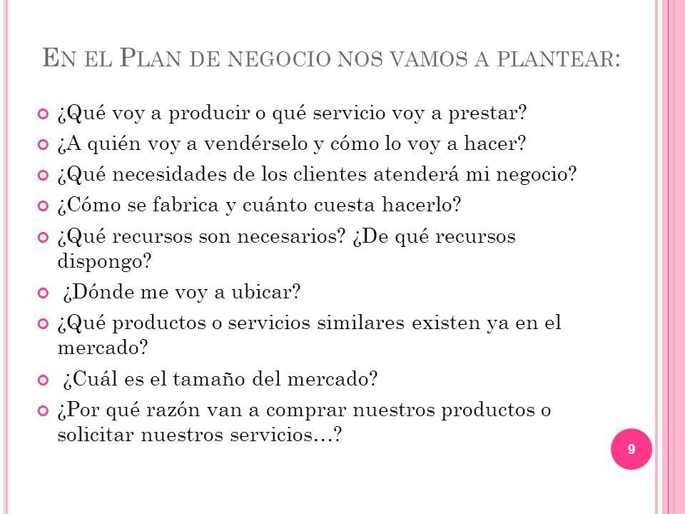 En el Plan de negocio nos vamos a plantear: