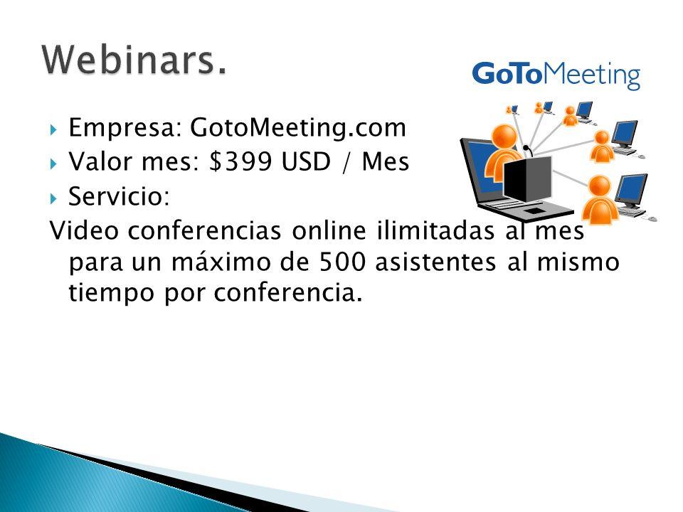 Webinars. Empresa: GotoMeeting.com Valor mes: $399 USD / Mes Servicio: