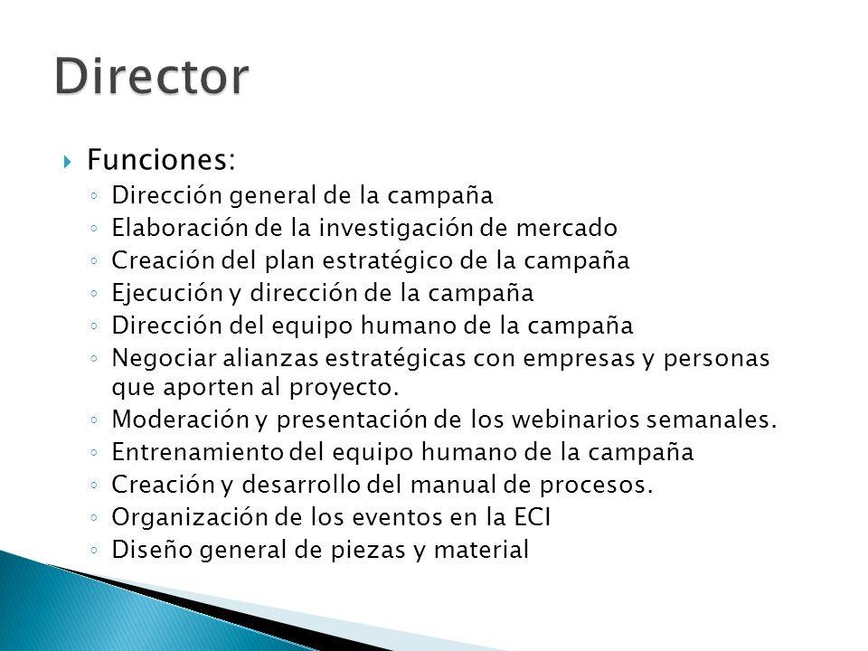Director Funciones: Dirección general de la campaña